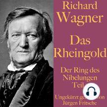 Richard Wagner: Das Rheingold: Der Ring des Nibelungen Teil 1