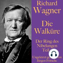 Richard Wagner: Die Walküre: Der Ring des Nibelungen Teil 2