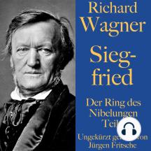 Richard Wagner: Siegfried: Der Ring des Nibelungen Teil 3