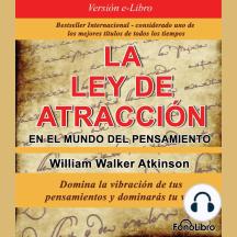 La Ley de Atraccion en el Mundo del Pensamiento