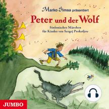 Peter und der Wolf: Sinfonisches Märchen für Kinder von Sergej Prokofjew