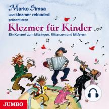 Klezmer für Kinder: Ein Konzert zum Mitsingen, Mittanzen und Mitfeiern