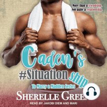 Caden's #Situationship: To Marry a Madden, Book 3