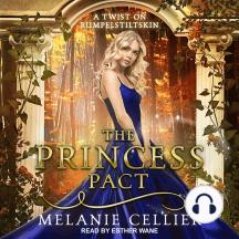 The Princess Pact: A Twist On Rumpelstiltskin