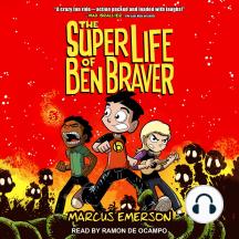 The Super Life of Ben Braver: Ben Braver, Book 1