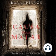 Causa para Matar (Un Misterio de Avery Black—Libro 1)