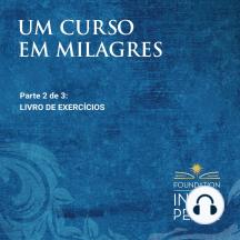 Um Curso em Milagres: Livro De Exercícios: Livro De Exercícios (Portuguese Edition)