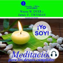 Yo Soy: Meditación para los deseos cumplidos