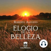 Elogio de la belleza: Un poemario sobre la belleza del mundo y de la vida