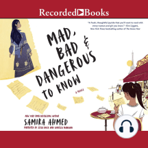 Mad, Bad & Dangerous To Know: A Novel