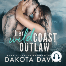 Her Wild Coast Outlaw: A Contemporary Small Town Romance