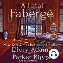 A Fatal Fabergé: Antiques & Collectibles Mysteries, Book 8
