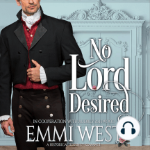 No Lord Desired: A Historical Regency Romance