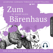 Learning German Through Storytelling: Zum Bärenhaus: A Detective Story For German Learners (for intermediate and advanced)