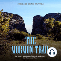 Mormon Trail, The: The History and Legacy of the Trail that Brought the Mormons to Utah