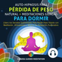 Auto-Hipnosis Para Pérdida de Peso Natural + Meditaciones Guiadas Para Dormir: Libera los Secretos Subliminales Para Perder Peso Rápido con Meditación, ... De Relajación Purificadora (Spanish Edition)