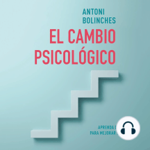 El cambio psicológico: Aprenda del pasado para mejorar su futuro