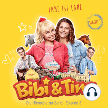 Bibi & Tina - S1/03: Fame ist Lame (Hörspiel zur Serie): Amazon Prime Original Serie