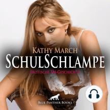 SchulSchlampe | Erotik Audio SM-Story | Erotisches SM-Hörbuch: Der Direktor nimmt sich dieser jungen Schlampe persönlich an ...