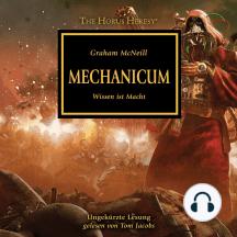 Horus Heresy 09, The: Mechanicum: Wissen ist Macht