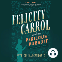Felicity Carrol and the Perilous Pursuit: A Felicity Carrol Mystery