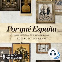 Por qué España: Bases simbólicas de la nación española