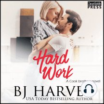 Hard Work: A House Flipping Rom Com (Cook Brothers, Book Four)