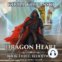 Dragon Heart: Book Three: Blood Will