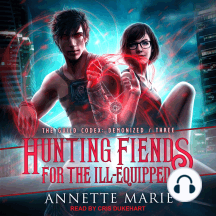 Hunting Fiends for the Ill-Equipped: Guild Codex: Demonized, Book 3