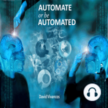 Automate or Be Automated