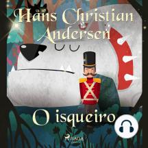 O isqueiro: Os Contos de Hans Christian Andersen