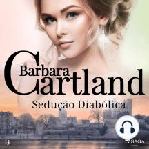 Sedução Diabólica: A Eterna Coleção de Barbara Cartland #13