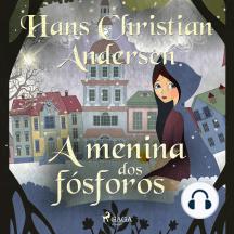 A menina dos fósforos: Os Contos de Hans Christian Andersen