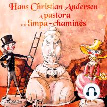 A pastora e o limpa-chaminés: Hans Christian Andersen's Stories