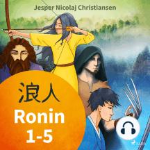 Ronin 1-5: Ronin