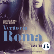 Verão em Roma – Confissões Íntimas de uma Mulher 2: LUST