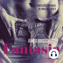 Fantasia – Confissões Íntimas de uma Mulher 4: LUST