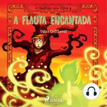 O Destino dos Elfos 4: A Flauta Encantada: O Destino dos Elfos