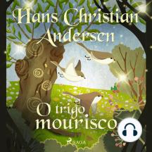 O trigo mourisco: Hans Christian Andersen's Stories