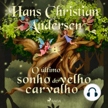 O último sonho do velho carvalho: Hans Christian Andersen's Stories