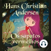 Os sapatos vermelhos: Hans Christian Andersen's Stories