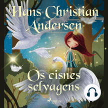 Os cisnes selvagens: Os Contos de Hans Christian Andersen