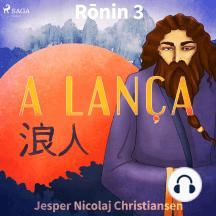 Ronin 3 - A lança: Ronin