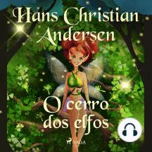 O cerro dos elfos: Os Contos de Hans Christian Andersen