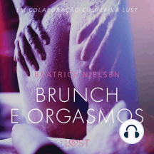 Brunch e Orgasmos - Conto erótico: LUST