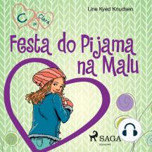 C de Clara 4 - Festa do Pijama na Malu: C de Clara
