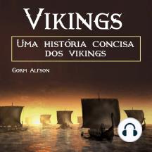 Vikings: Uma história concisa dos vikings (Portuguese Edition)