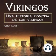 Vikingos: una historia concisa de los vikingos (Spanish Edition)