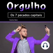 Orgulho: Os 7 pecados capitais (Portuguese Edition)