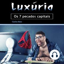 Luxúria: Os 7 pecados capitais (Portuguese Edition)